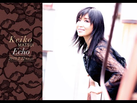 松居慶子 / Album Echo Trailer for Japan