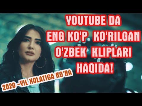 Youtube da eng ko'p ko'rilgan 10ta O'zbek kliplari haqida! (2020-yil xolati)