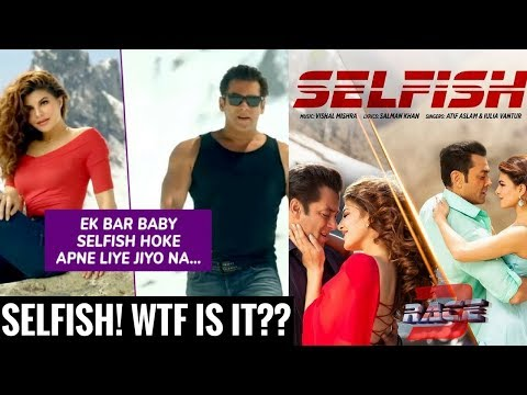Download Selfish Song - Race 3 | Honest Review | Salman Khan,Jacqueline | Atif Aslam, Iulia Vantur HD Video