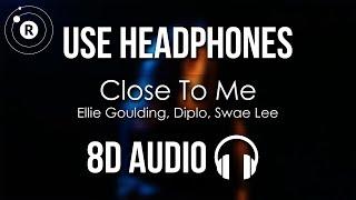 Ellie Goulding, Diplo, Swae Lee - Close To Me (8D AUDIO)