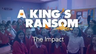 A King's Ransom | The Impact