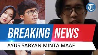 BREAKING NEWS: Ayus Akhirnya Buka Suara terkait Perselingkuhan dengan Nissa Sabyan, Mengaku Khilaf