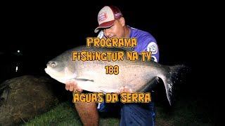 Programa Fishingtur na TV 183 - Águas da Serra Resort