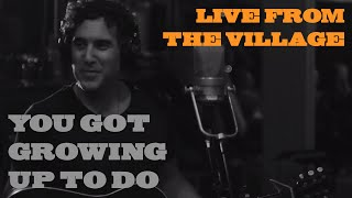 Joshua Radin - You Got Growing Up To Do (Live from the Village)