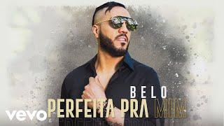 Belo   Perfeita Pra Mim (Pseudo Video)