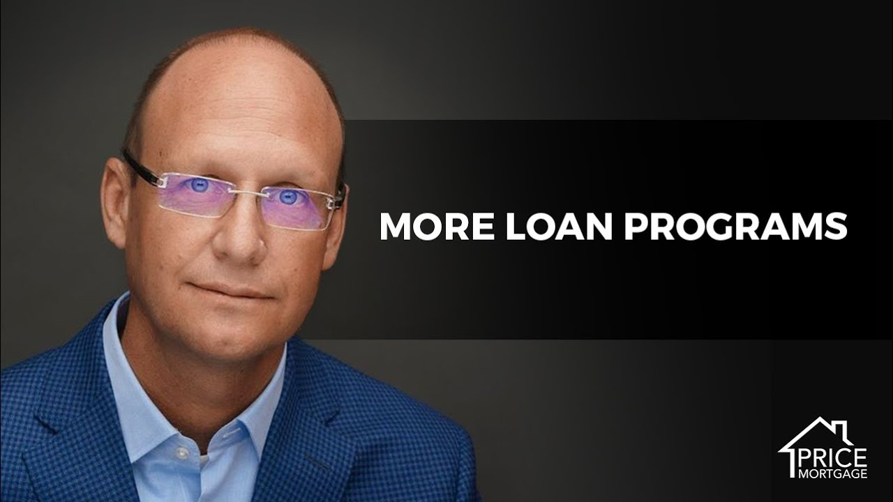 More Loan Programs For Your Buyers