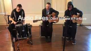 AUDIO FIRES - Don't Mistake It For Love (Acoustic)