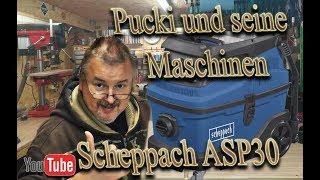 Pucki und seine Maschinen Scheppach ASP30