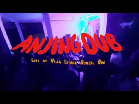 Anjing Dub Live at Villa Istana Bunga, Bdg