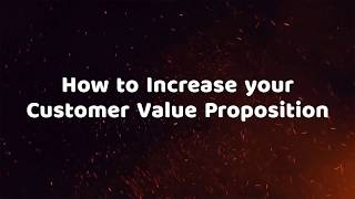 How to increase the Customer Value Proposition