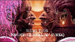 Young Thug - Recognize Real (with Gunna) [Official Lyric Video]