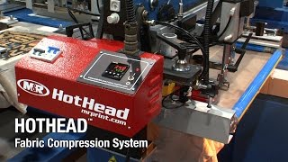 HotHead Fabric Compression System