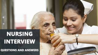 Nursing Interview Important Questions and Answers