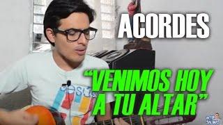 CANTOS PARA LA MISA - ENTRADA - VENIMOS HOY A TU ALTAR