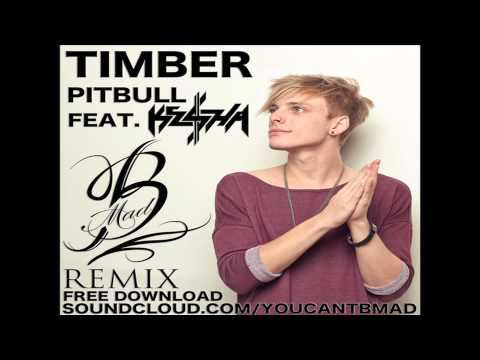 TIMBER (Pitbull ft. Kesha) BMAD REMIX *FREE DOWNLOAD