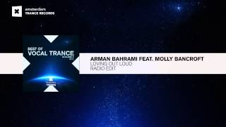 Arman Bahrami Feat. Molly Bancroft   Loving Out Loud (Radio Edit) Best Of Vocal Trance