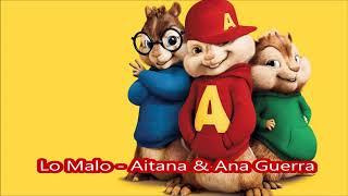 Lo Malo  Aitana & Ana Guerra - Alvin y las ardillas