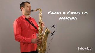 Camila Cabello   Havana [Saxophone Cover] By Juozas Kuraitis