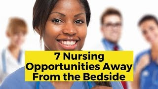 View the video 7 Nursing Opportunities Outside of the Hospital