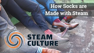 How Socks are Made with Steam - Steam Culture