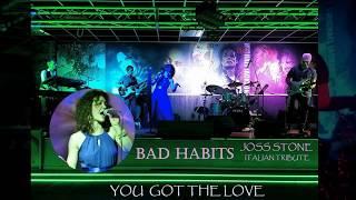 YOU GOT THE LOVE - BAD HABITS (JOSS STONE TRIBUTE)