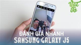Vật Vờ - Đánh giá nhanh Samsung Galaxy J5: Tự sướng có đèn flash LED, Android mới nhất