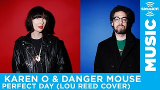 """Karen O and Danger Mouse - """"Perfect Day"""" (Lou Reed Cover) [LIVE @ SiriusXM]"""