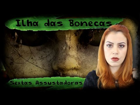 A ILHA DAS BONECAS - UMA HISTÓRIA DE MISTÉRIO E DEVOÇÃO