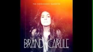 Brandi Carlile - Beginning to Feel the Years  (The Firewatcher's Daughter)