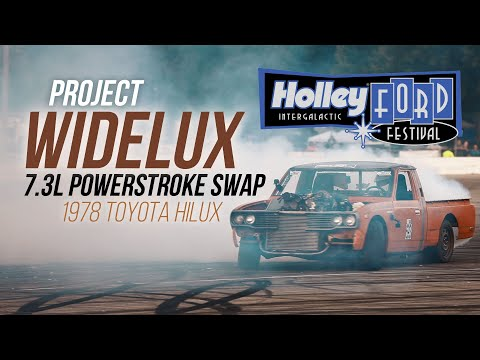 Project Widelux - 1978 Toyota Hilux 7.3L Powerstroke Swap - Holley Ford Fest