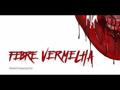 FEBRE VERMELHA | Francis Graciotto