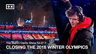 CLOSING THE 2018 WINTER OLYMPICS | The Martin Garrix Show S4.E17