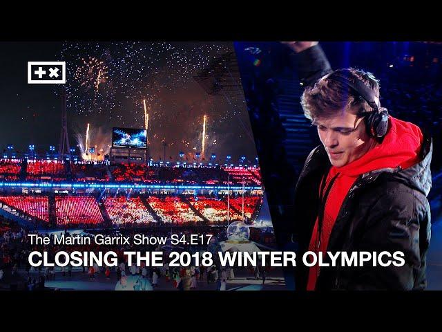 CLOSING THE 2018 WINTER OLYMPICS | The Martin Garrix Show S4.E17