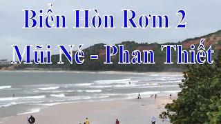 Quanh Biển Hòn Rơm  2   Mũi Né   Phan Thiết  =nhac Hay Anh đep Du Lich Kham Pha. =62 22645=