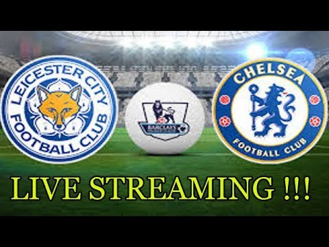 Live Streaming CHELSEA VS LEICESTER CITY 22:00 WIB !!!