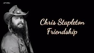 Chris Stapleton   Friendship (Lyrics)