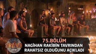 Nagihan rakibin tavrından rahatsız olduğunu açıkladı | 75. Bölüm | Survivor