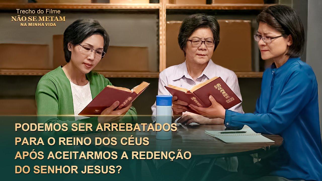 """Filme evangélico """"Não se metam na minha vida"""" Trecho 3 – Podemos ser arrebatados para o reino dos céus após aceitarmos a redenção do Senhor Jesus?"""