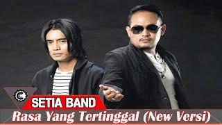 Setia Band - Rasa Yang Tertinggal (New Version 2015)