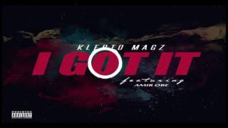 Klepto Magz- I Got It Ft  Amir Obe