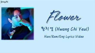 [Han/Rom/Eng]Flower - 황치열 (Hwang Chi Yeul) Lyrics Video