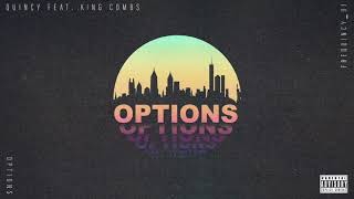Quincy   Options Ft. King Combs (Official Audio)