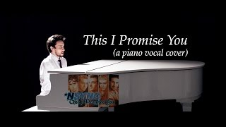Nsync - This I Promise You (piano/vocal cover)