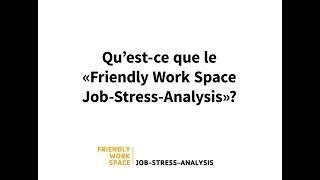 """Qu'est-ce que le """"Friendly Work Space Job-Stress-Analysis""""?"""
