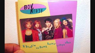 Boy Krazy   That's What Love Can Do (1991 Club Mix)