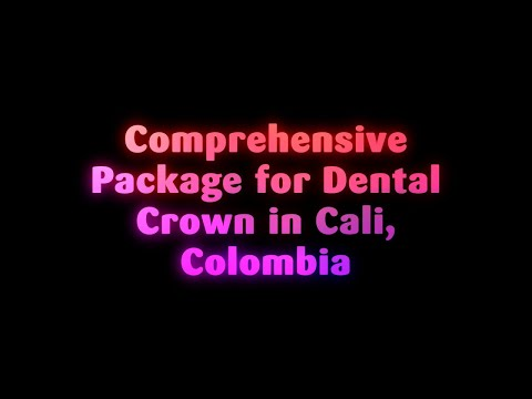 Comprehensive-Package-for-Dental-Crown-in-Cali-Colombia
