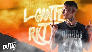 L-GANTE RKT ✘ DJ TAO ft. PAPU DJ