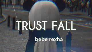 bebe rexha - Trust fall ( Lyrics )