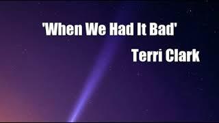'When We Had It Bad' (Terri Clark Cover)