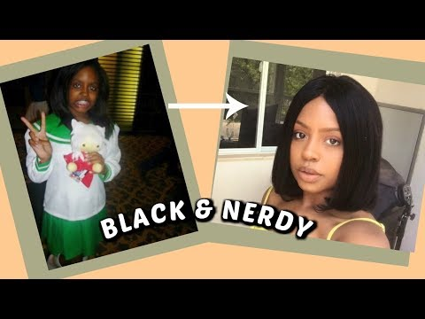 GROWING UP BLACK &amp NERDYA Glow Up